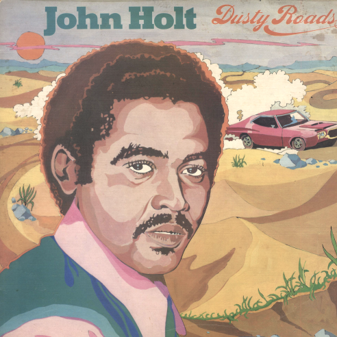 John Holt Dusty Roads
